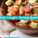 wild caught shrimp bowls paleo dinners
